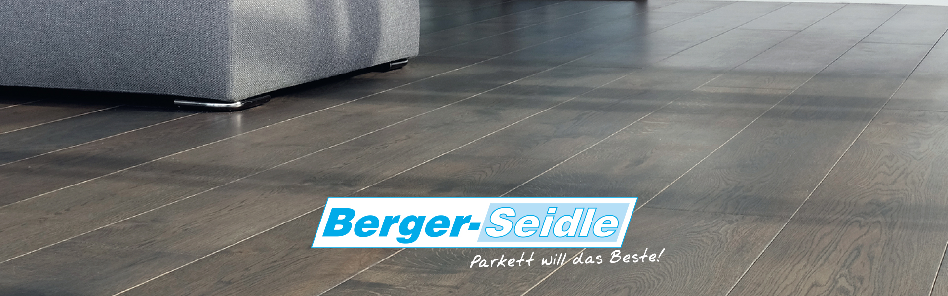 Berger-Seidle Parkett will das beste!